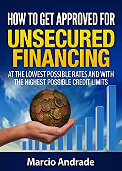 Get Funded!: How to Get Approved for Unsecured Financing at the Lowest Possible Rates and with the Highest Possible Credit Limits by [Andrade, Marcio]