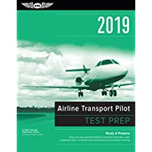 Airline Transport Pilot Test Prep 2019: Study & Prepare: Pass Your Test and Know What Is Essential to Become a Safe, Competent Pilot from the Most Trusted Source in Aviation Training