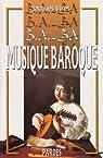 B.A.-BA de la musique baroque par Viret