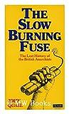 The Slow Burning Fuse, John Quail, 0586082255