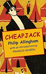 Cheapjack: Being the True History of a Young Man's Adventures as a Fortune-Teller, Grafter, Knocker-Worker, and Mounted Pitcher o