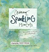 Ordinary Sparkling Moments: Reflections on Success and Contentment by Christine Mason Miller (2008-08-01)