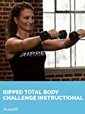 Ripped Total Body Challenge: Instructional