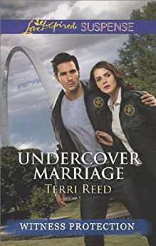 Undercover Marriage (Witness Protection Book 6) by [Reed, Terri]