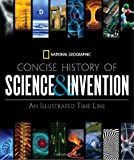 Concise History of Science and Invention, National Geographic Society Staff, 1426205449