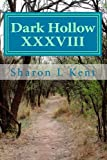 Dark Hollow XXXVIII, Sharon Kent, 1497332001