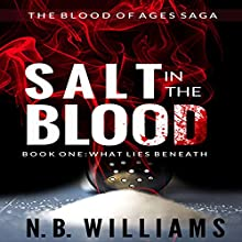 Salt in the Blood, Book One: What Lies Beneath: Blood of Ages Saga Audiobook by N. B. Williams Narrated by Julie Campbell