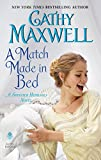 A Match Made in Bed: A Spinster Heiresses Novel (The Spinster Heiresses Book 2) by  Cathy Maxwell in stock, buy online here
