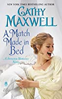 A Match Made in Bed: A Spinster Heiresses Novel