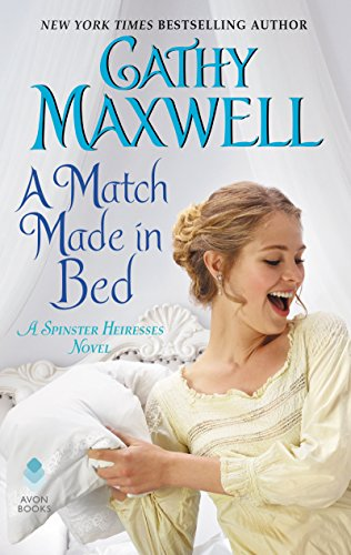 Pdf Romance A Match Made in Bed: A Spinster Heiresses Novel (The Spinster Heiresses Book 2)