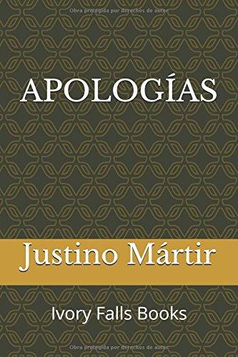 APOLOGIAS (Spanish Edition) [Justino Martir] (Tapa Blanda)