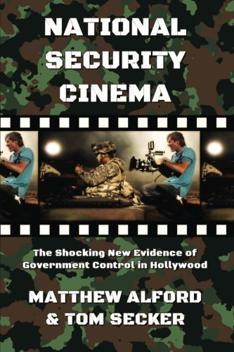 National Security Cinema: The Shocking New Evidence of Government Control in Hollywood