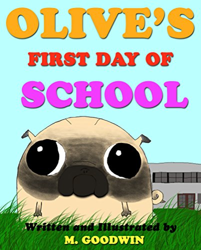 Olive's First Day Of School: (Pug Children's Book)