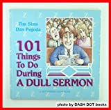 One Hundred and One Things to Do During a Dull Sermon, Tim Sims and Dan Pegoda, 0910125058