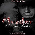 Murder: The Perfect Murder | Tracy Stewart