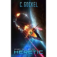Heretic: Archangel Project. Book Three