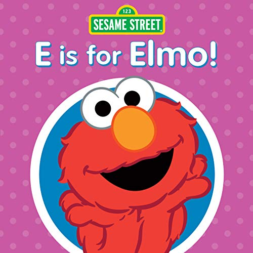- E Is for Elmo!