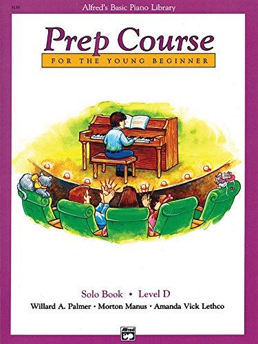Alfred's Basic Piano Prep Course Solo Book, Bk D: For the Young Beginner (Alfred's Basic Piano - Course Prep Piano Book Basic