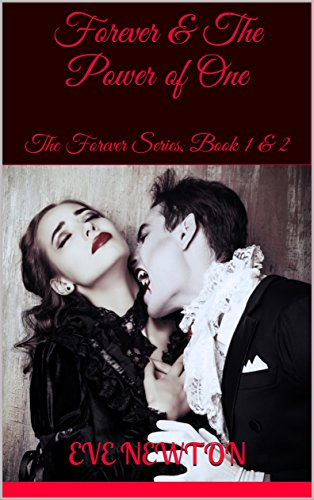 Forever & The Power of One: The Forever Series, Book 1 & 2 by [Newton, Eve]