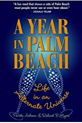 A Year in Palm Beach: Life in an Alternate Universe Kindle Edition