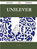 Unilever 40 Success Secrets - 40 Most Asked Questions On Unilever - What You Need To Know