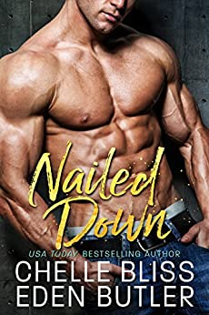 Nailed Down by [Bliss, Chelle, Butler, Eden]