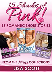 15 Shades Of Pink: 15 Romantic Short Stories From The Flirts! Collections (The Flirts! Collections Box Set)