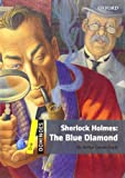 Dominoes: Level 1: 400-Word Vocabulary Sherlock Holmes: The Blue Diamond