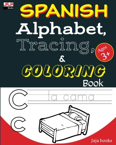 (SPANISH Alphabet, Tracing and COLORING Book (Volume 1) (Spanish Edition) )