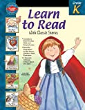 Learn to Read with Classic Stories, Grade K, Vincent Douglas and School Specialty Publishing Staff, 0769633501