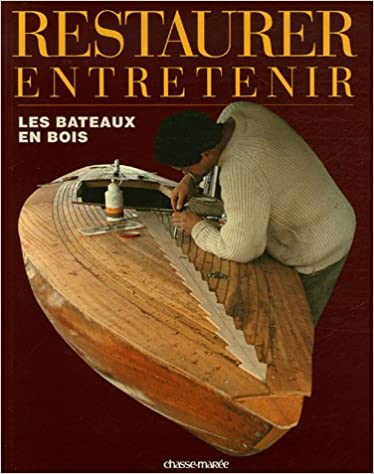 Restaurer et entretenir les bateaux en bois pdf ebook