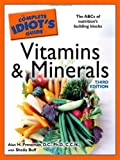 Vitamins and Minerals - The Complete Idiot's Guide, Sheila Buff and Alan Pressman, 1592576095