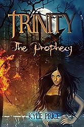 Trinity - The Prophecy: Trinity Series #1