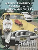 Mexican American Baseball in the Santa Maria Valley: more info