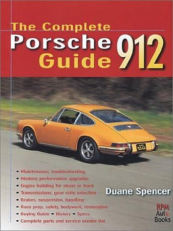 the complete porsche 912 guide duane spencer 9780963172655 amazon rh amazon com porsche 912e buyers guide Porsche 930