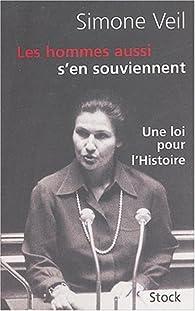Les hommes aussi s'en souviennent : Discours du 26 novembre 1974 suivi d'un entretien avec Annick Cojean par Simone Veil