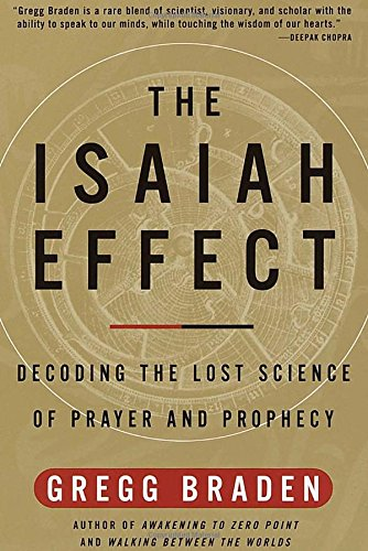 The Isaiah Essentially: Decoding the Lost Science of Prayer and Prophecy