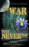 The War That Never Was, D. E Waldregen, 1589821084