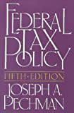 Federal Tax Policy (Studies of Government Finance, Second Series), Joseph A. Pechman, 0815769628