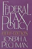Federal Tax Policy, Pechman, Joseph A., 0815769628
