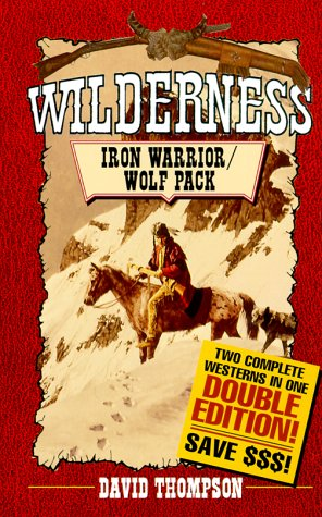 Wilderness: Iron Warrior/Wolf Pack (Double Edition) pdf