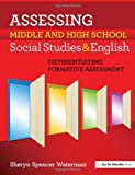 Assessing Middle and High School Social Studies & English: Differentiating Formative Assessment