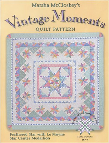 Quilt Pattern Star Feathered - Vintage Moments Quilt Pattern