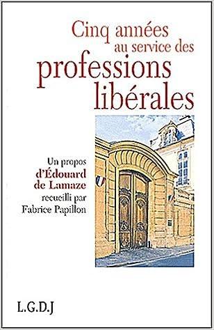 Livres gratuits en ligne Cinq années au service des professions libérales pdf, epub