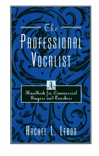 The Professional Vocalist: A Handbook for Commercial Singers and Teachers