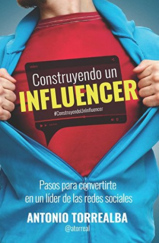 Construyendo un Influencer (Spanish Edition)