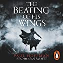 The Beating of His Wings Hörbuch von Paul Hoffman Gesprochen von: Sean Barrett