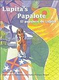 Lupita's Papalote / El papalote de Lupita (Pinata Bilingual Picture Books) (English and Spanish Edition)