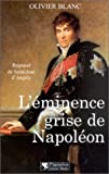 img - for L'Eminence grise de Napol on : Regnaud de Saint-Jean d'Ang ly book / textbook / text book