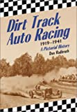 Dirt Track Auto Racing, 1919-1941, Don Radbruch, 0786417250
